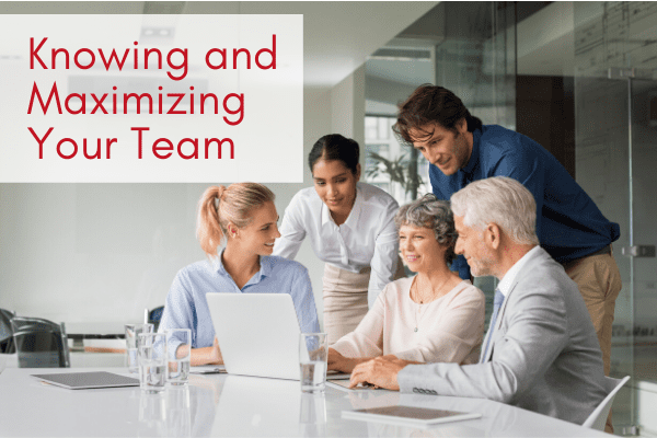 Knowing-and-Maximizing-Your-Team