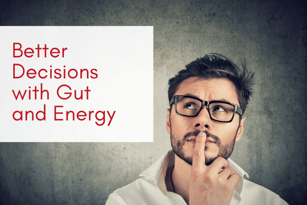 Better-Decisions-with-Gut-and-Energy