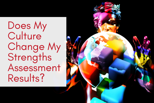 Does-My-Culture-Change-My-Strengths-Assessment Results