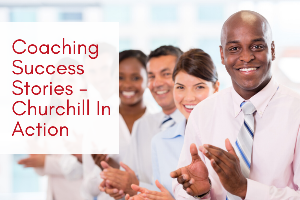 Coaching-Success-Stories-Churchill-In-Action