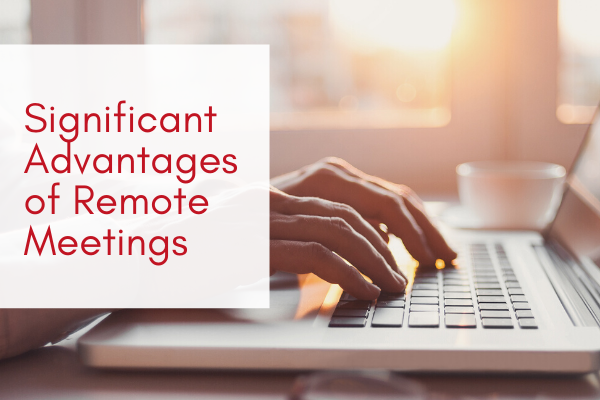 Significant-Advantages-of-Remote-Meetings