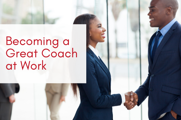 Becoming-a-Great-Coach-at-Work