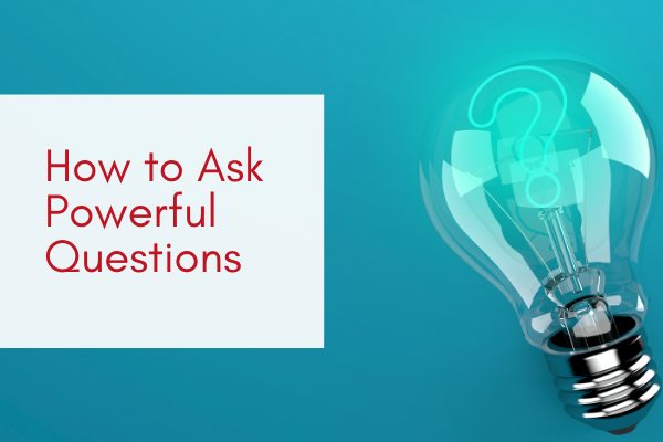 How-to-Ask-Powerful-Questions